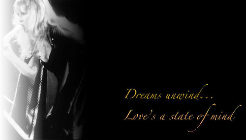 Dreams Unwind...Love's a State of Mind