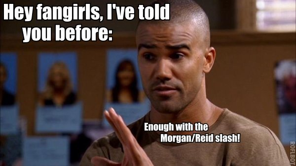 Criminal Minds Funny Captions %