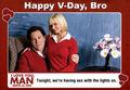 Happy V-Day, Bro.