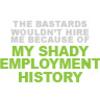 Shady Employment History