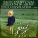 When anxiety was great within me, your consolation brought joy to my soul