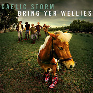 Gaelic Storm-Bring Yer Wellies