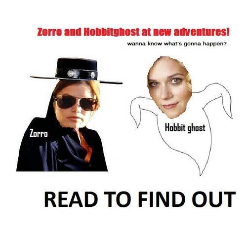 Zorro and Hobbitghost FTW! :-D