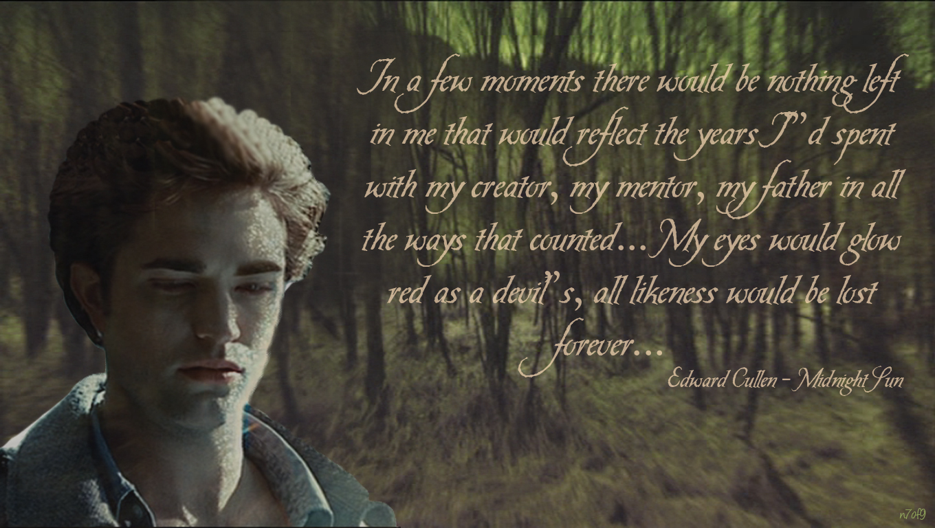 Twilight Series Midnight Sun quotes 4 -woods- (n7of9)