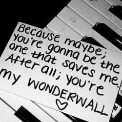 """""""Wonderwall""""- Oasis"""