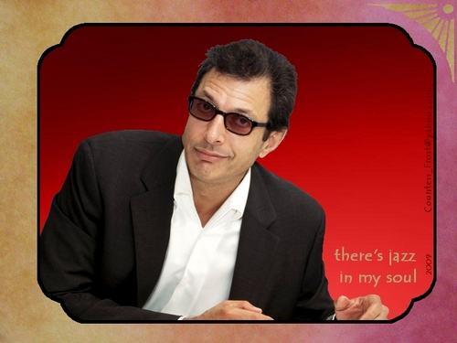 there&#39;s jazz in my soul - jeff-goldblum Wallpaper