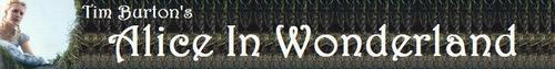 Tim Burton's Alice In Wonderland Banner