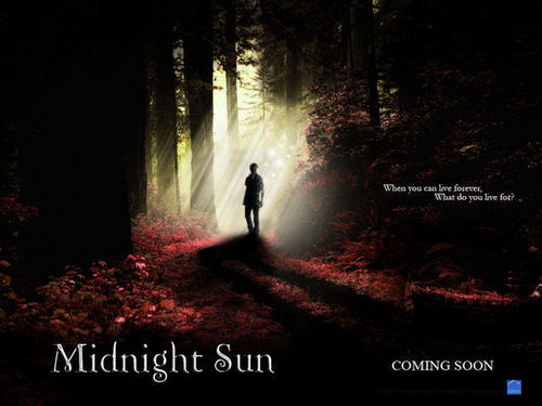 Midnight Sun: When te Can Live Forever, What Do te Live For?