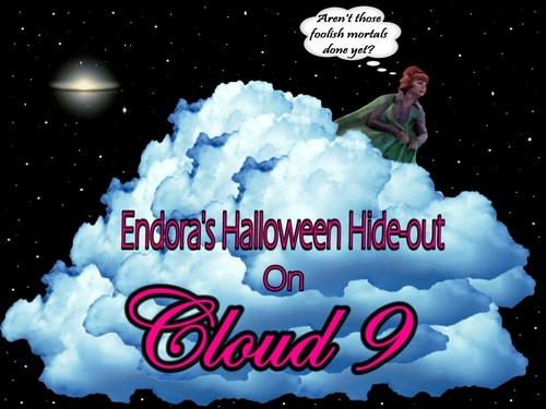Endora Escapes Halloween On wolk 9