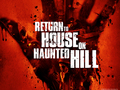 horror-movies - Return to House on Haunted Hill wallpapers wallpaper
