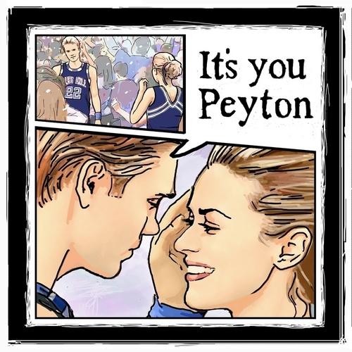 """""""It's you Peyton"""""""