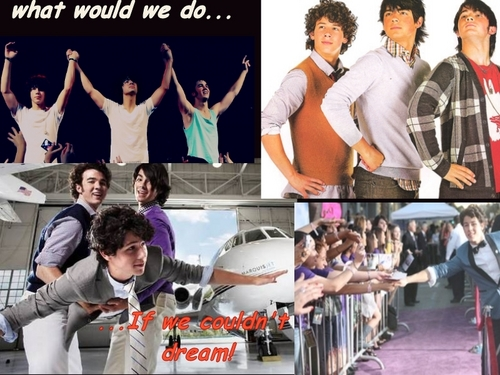 what woukld we do if we couldn't dream???