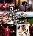 5 Reasons Why Old School Musicals Are Awesome - classic-movies fan art