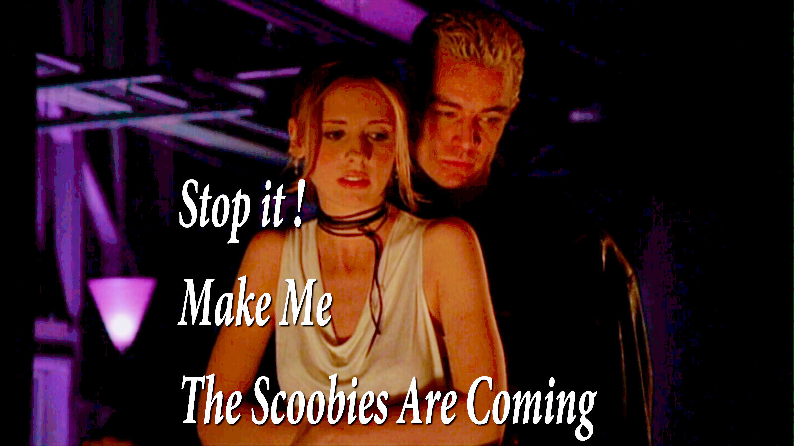 Stop it Make me The Scoobies are Coming +DEAD THINGS+