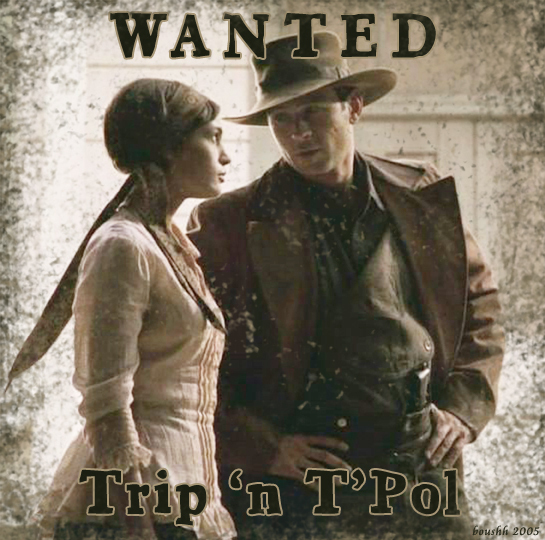 Wanted - T'Pol&Trip