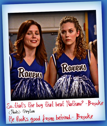 Peyton and Brooke <3