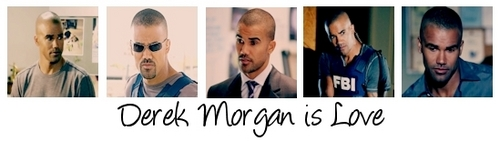 Derek Morgan is Love