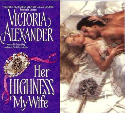Victoria Alexander - Her Highness, My Wife