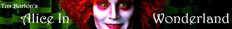 Tim Burton's 'Alice In Wonderland' ~ The Mad Hatter Banner - alice-in-wonderland-2010 fan art