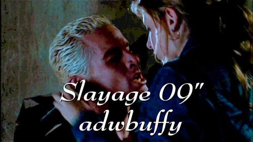 """SLAYAGE 09"""""""