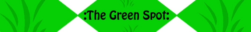 The Green Spot Banner- Made By Crazy-Chica