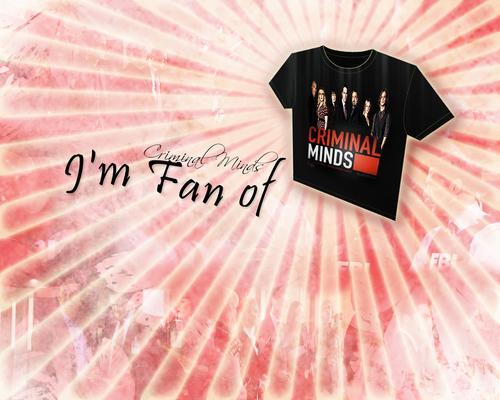 I'm fan of CRIMINAL MINDS