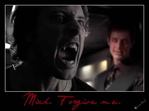 Mick. Forgive me