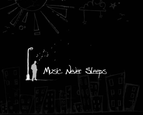 Music never sleeps - music Wallpaper