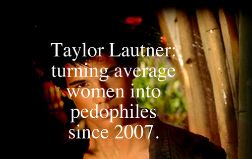 Taylor Lautner - Jailbait