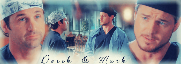 Derek Shepherd & Mark Sloan Derek& Mark - Derek-Mark-derek-shepherd-and-mark-sloan-7613642-700-250