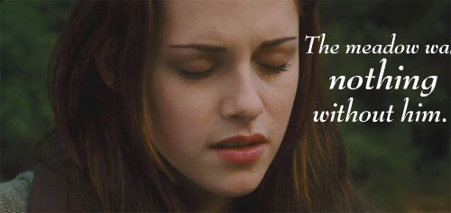 the meadow was nothing without him