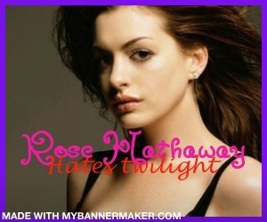 Rose hathaway hates twilight