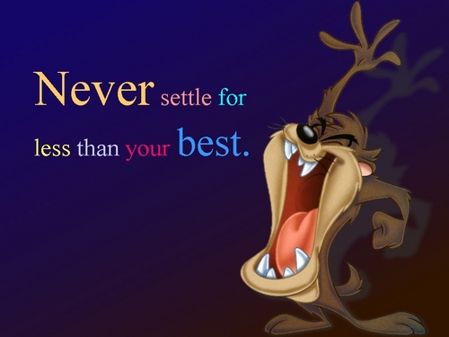 Advice wallpaper possibly containing anime titled never settle for less than your best