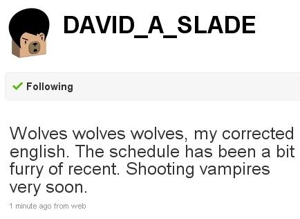 David Slade Twitt update