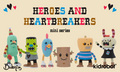 Heroes and Heartbreakers