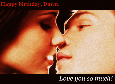 Happy birthday Dawn ♥