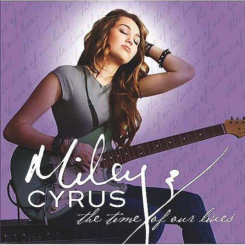 Miley Cyrus- The time of our lives!