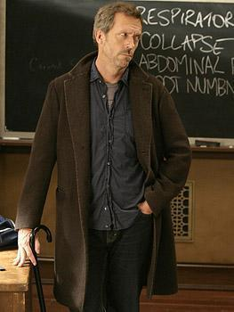 House: Oh, and I think I mentioned this earlier... You`re fired! House is talking to ______
