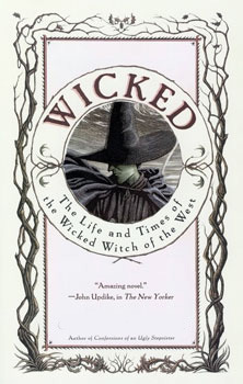 Who wrote the book 'Wicked: The Life and Times of the Wicked Witch of the West'?