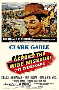 "In ""ACROSS THE WIDE MISSOURI"" he played ?"