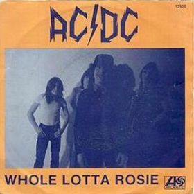 Whole Lotta Rosie's single : B-Side is ?
