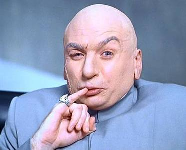 What is NOT one of Dr. Evil's suggestions for an evil plan in 'Austin Powers: International Man of Mystery'?