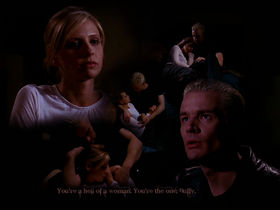 You are a hell a women & You're the One Buffy