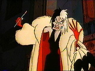 Cruella DeVil: wants to kill Anak Anjing so she could have a coat.