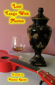 Last Tango With Marlon by Fletcher Rhoden
