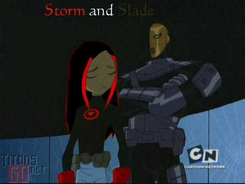 *Request for dramalyric* Storm and Slade