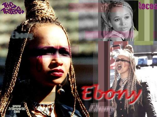 the tribe- Ebony