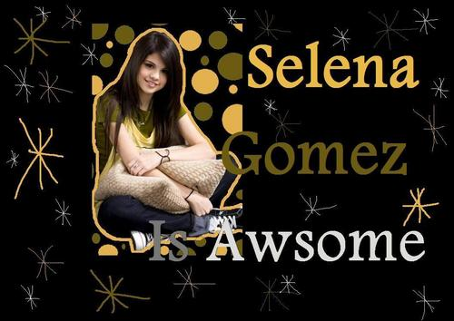 selena is awsome