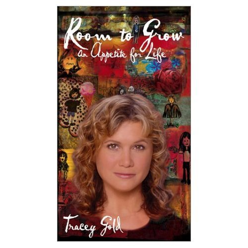 Room to Grow: An Appetite for Life - Tracey Gold's book