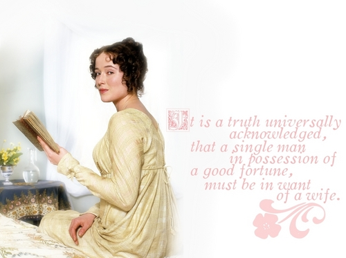 """A Truth Universally Acknowledged"""